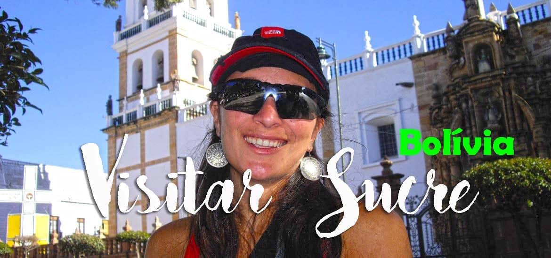 Visitar SUCRE e aproveitando as manifestações para descansar | Bolívia