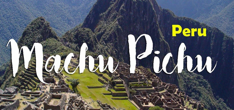 Visitar MACHU PICHU, uma das 7 maravilhas do mundo | Peru