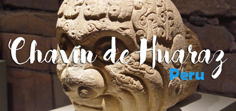 Visitar as ruínas de CHAVIN DE HUARAZ e compreender melhor as culturas dos Andes | Peru