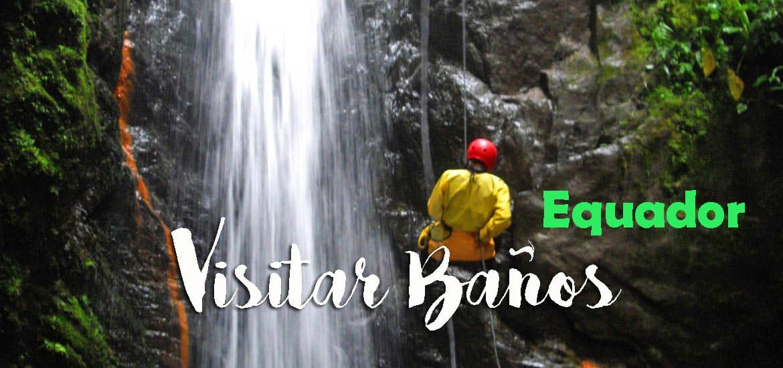 VISITAR BAÑOS - Experimentar canyoning em Baños, a capital radical do país | Equador