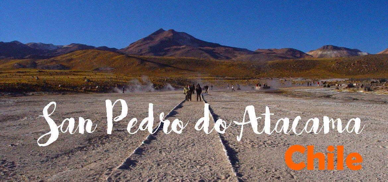 Visitar SÃO PEDRO DE ATACAMA, um lugar inesquecível e maravilhoso | Chile