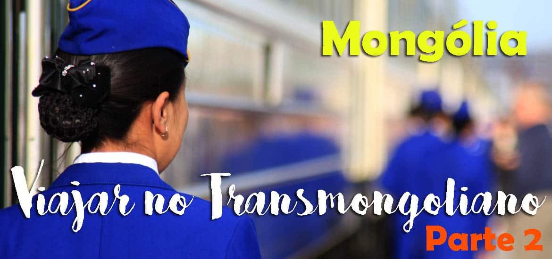 TRANSMONGOLIANO - Parte II: De Ulan Batar a Pequim (Datong) de comboio
