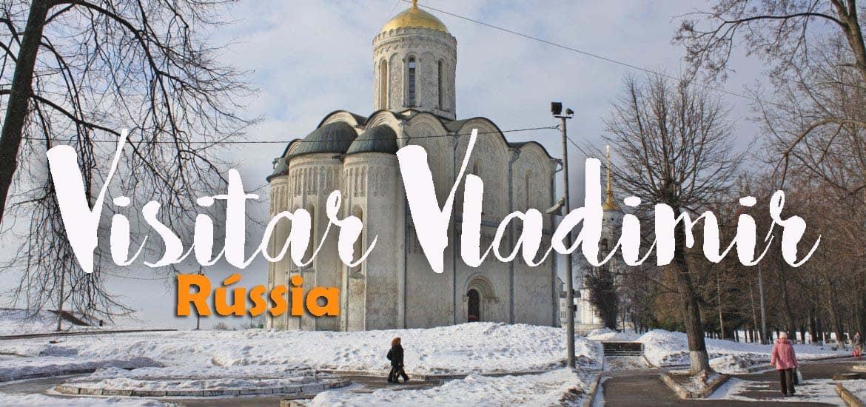 Visitar VLADIMIR e explorar uma cidade imperial do Círculo Dourado russo | Rússia