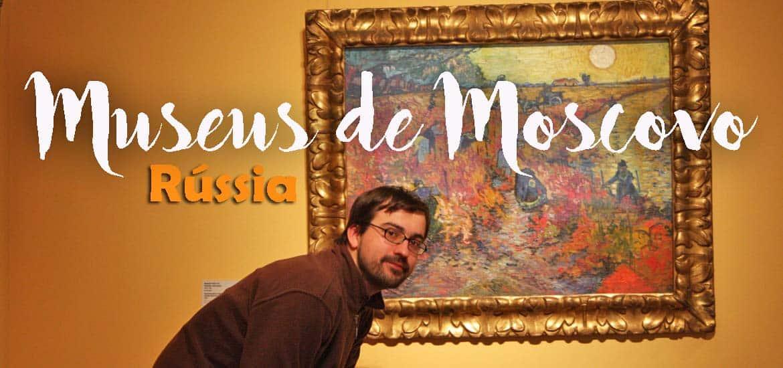 Visitar os MUSEUS DE MOSCOVO e dar um belo passeio pela capital russa | Rússia