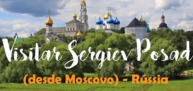 Visitar SERGIEV POSAD, a magnífica cidade imperial russa (desde Moscovo) | Rússia