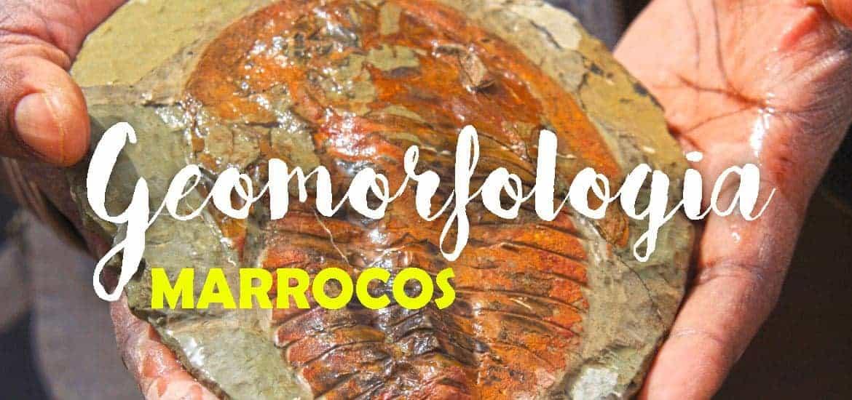 GEOGRAFIA DE MARROCOS - Da geomorfologia nascem os lugares