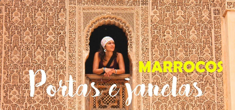 Portas, janelas e mais portas e janelas... os encantos de viajar em Marrocos | Marrocos