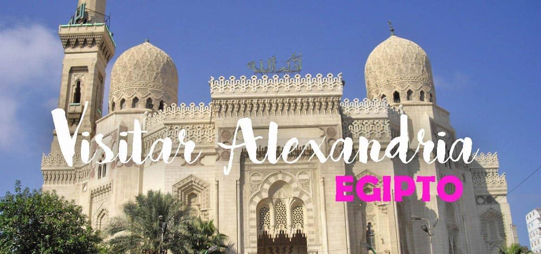 Visitar ALEXANDRIA, a capital intelectual e cultural do Egipto | Egipto