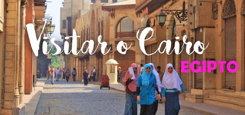 VISITAR O CAIRO e descobrir os encantos escondidos nas ruas do Cairo | Egipto