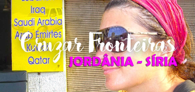 CRUZAR FRONTEIRAS - Da Jordânia para a Síria (de Amã a Damasco)