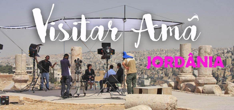 Visitar AMÃ e descobrir os encantos de uma cidade muçulmana no Ramadão | Jordânia