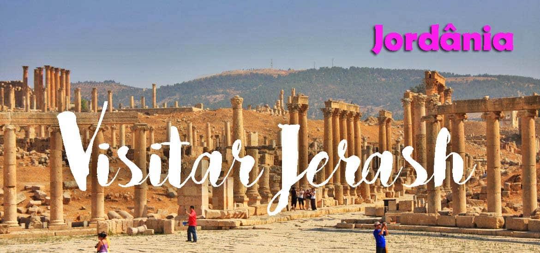 Visitar JERASH, a Decapólis em ruínas | Jordânia
