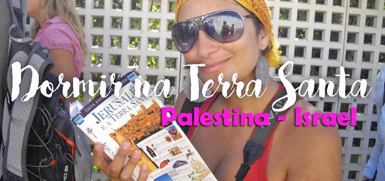 Onde DORMIR NA TERRA SANTA | Israel e Palestina
