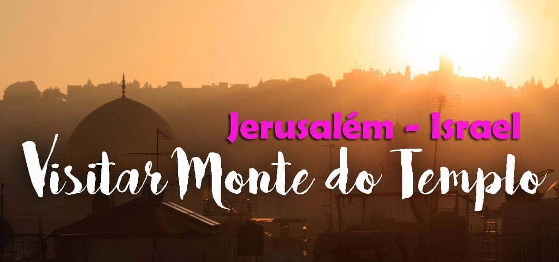 Visitar o MONTE DO TEMPLO, um paraíso no meio da cidade antiga de Jerusalém | Israel e Palestina