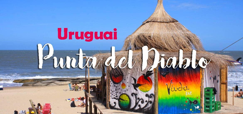 O paraíso perdido de PUNTA DEL DIABLO e as suas belas praias | Uruguai