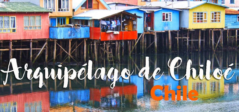 Visitar o ARQUIPÉLAGO CHILOÉ e descobrir um lugar encantador no mundo | Chile