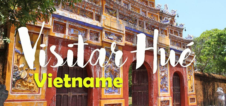 Visitar HUÉ, conhecer a capital imperial do Vietname