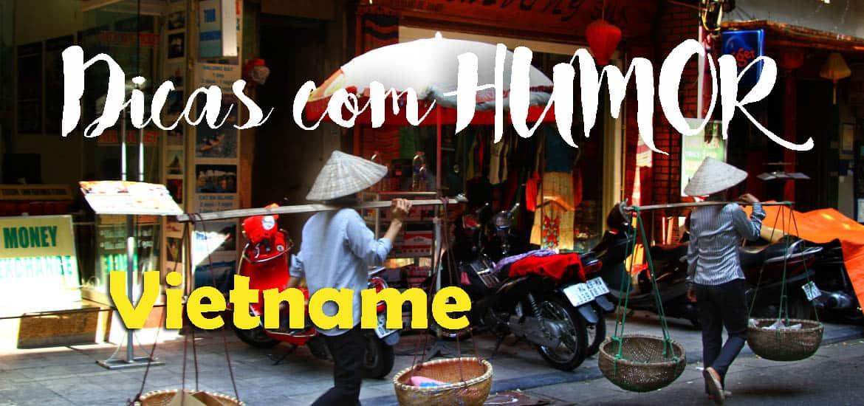 Dicas com HUMOR para viajar no Vietname