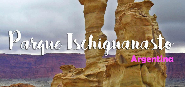 Visitar o VALLE DE LA NUNA - Parque Provincial de Ischiguanasto | ARGENTINA