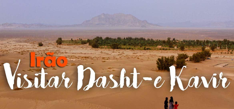 Visitar o DESERTO DE DASHT-E KAVIR às portas de Yazd | Irão