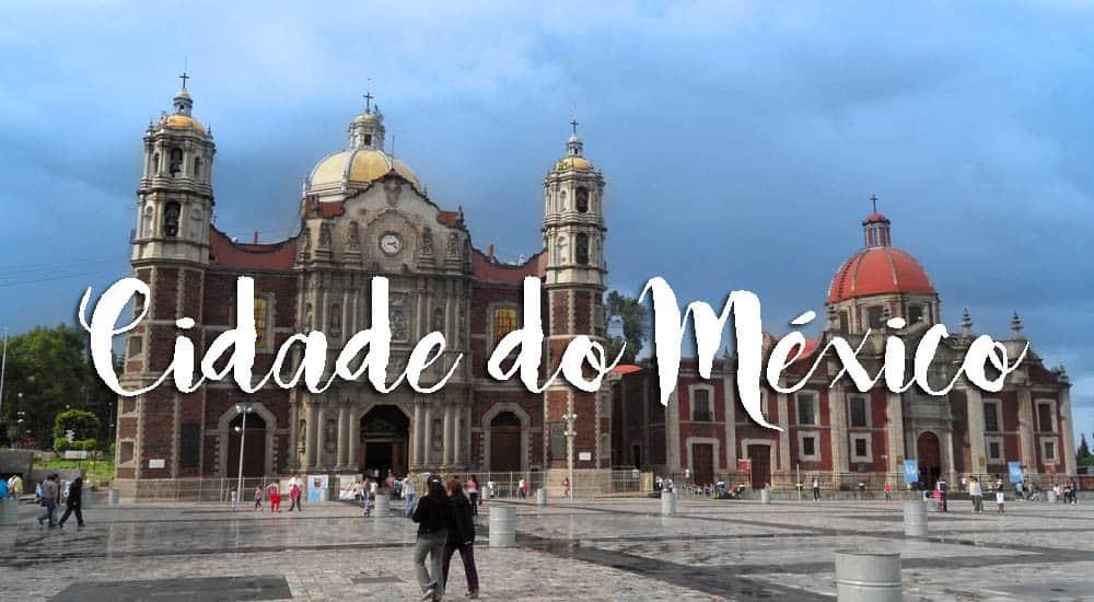 Tudo o que devemos saber sobre a CIDADE DO MÉXICO | México