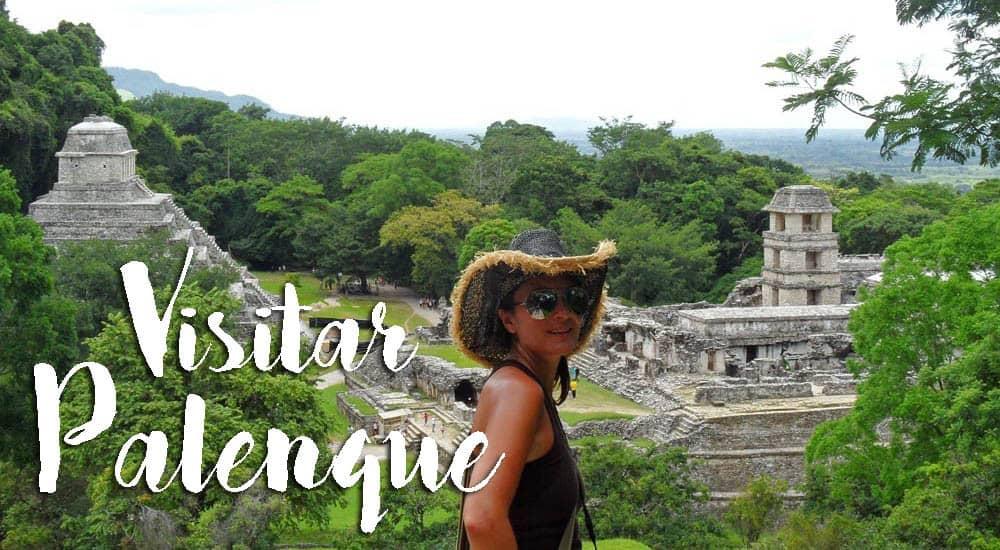 VISITAR PALENQUE - As Ruínas Maias que impressionam qualquer viajante | México