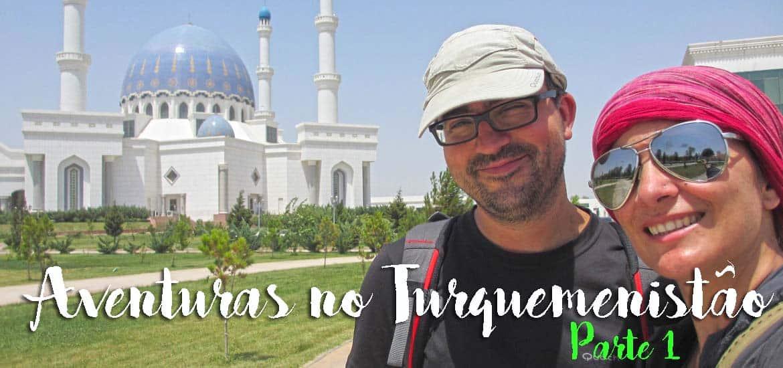 Aventuras no Turquemenistão - Rir ou chorar no Turquemenistão? - Parte 1
