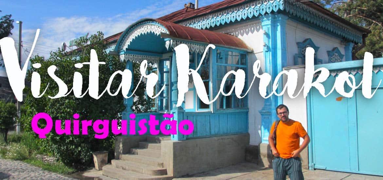 Visitar KARAKOL e preparar uma viagem de exploração do Quirguistão | Quirguistão