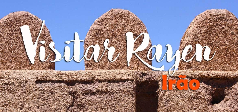 Visitar RAYEN, uma sucessora natural de Bam | Irão