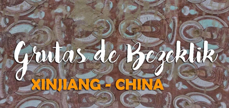 Visitar as GRUTAS DE BEZEKLIK - O testemunho de um passado budista no Taklamakan | China