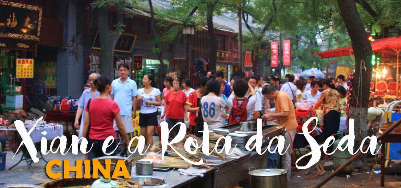 Visitar XIAN e conhecer os lugares lendários da Rota da Seda | China