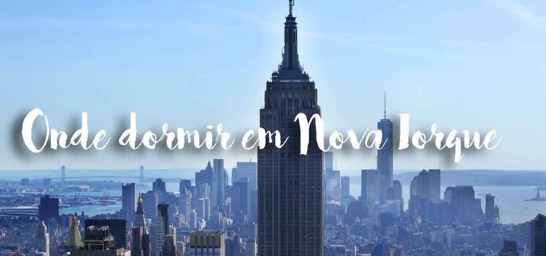 Onde DORMIR EM NOVA IORQUE - Os melhores hotéis e áreas para se alojar | EUA