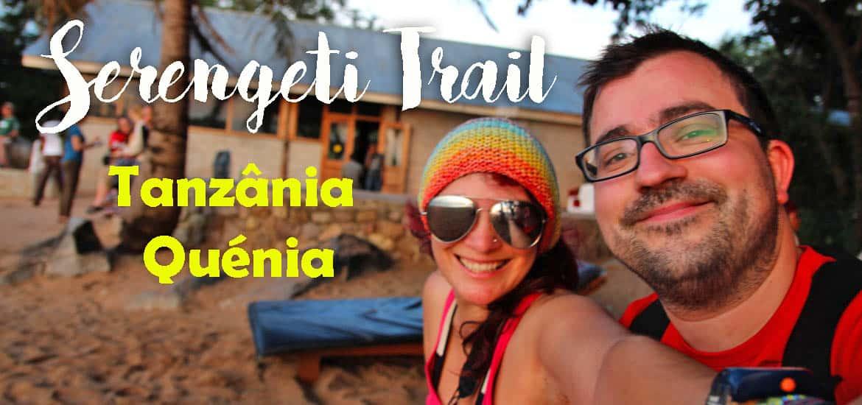 A nossa viagem do Serengeti Trail (em vídeo) | Tanzânia