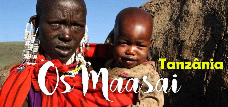 MAASAI - O que precisamos de saber sobre o povo da Tanzânia e Quénia