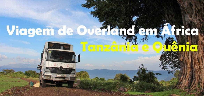 OVERLAND NO QUÉNIA E TANZÂNIA - A bordo de um camião camping