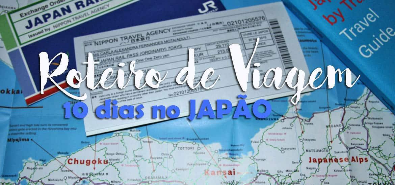 VIAJAR NO JAPÃO - Roteiro para viagem de 10 dias ao Japão