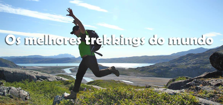 TREKKING NO MUNDO | Os melhores trilhos e trekkings do mundo