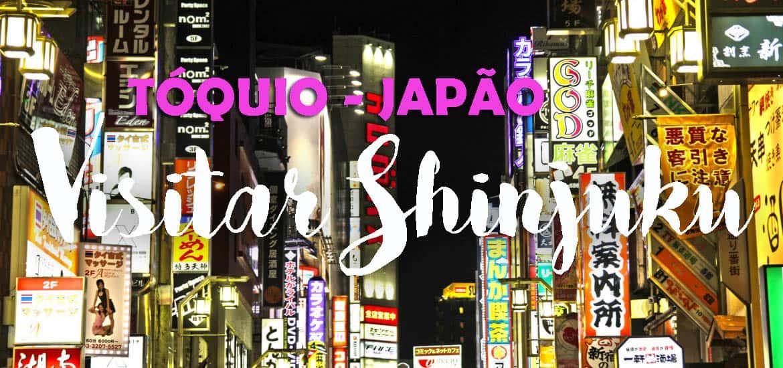 Visitar SHINJUKU, o bairro mais comercial de Tóquio | Japão