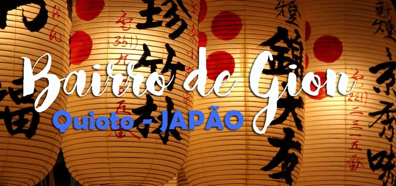 BAIRRO DE GION, um passeio pelo bairro mais tradicional de Quioto | Japão