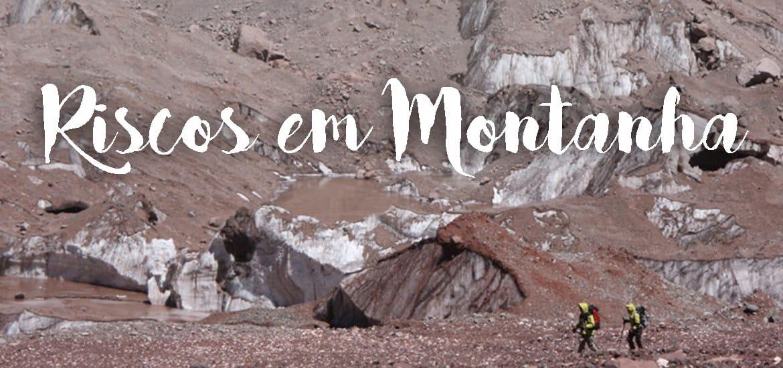 RISCOS DE MONTANHA - Riscos naturais em Alta Montanha | Mal de altitude, ventos, avalanches, crevasses