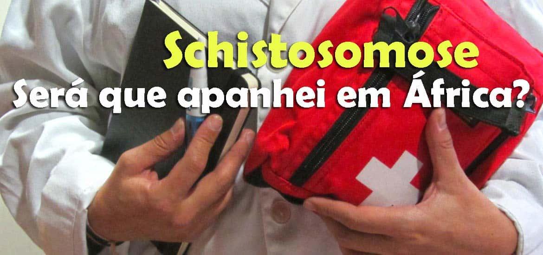 Schistosomose - O dia em que as viagens me levaram ao internamento hospitalarSchistosomose - O dia em que as viagens me levaram ao internamento hospitalar