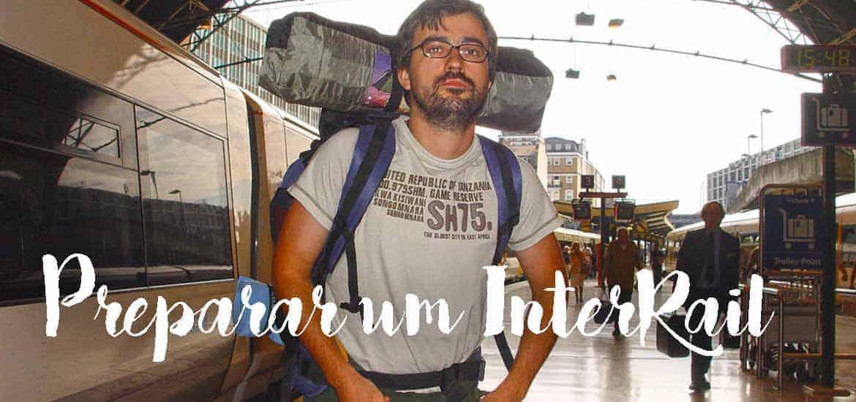 PREPARAR UM INTERRAIL - 10 dicas para preparar a tua viagem