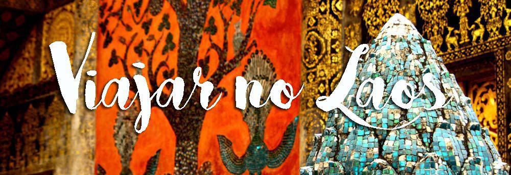 VIAJAR NO LAOS | Dicas para preparar a sua viagem