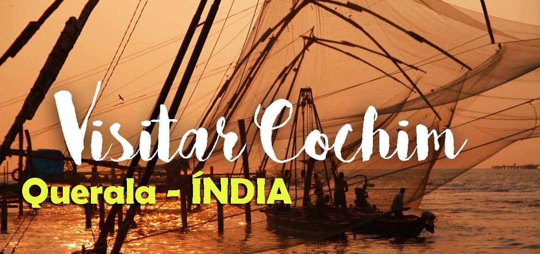 VISITAR COCHIM - O que ver e fazer em Cochim (Cochin ou Kochi) | Índia