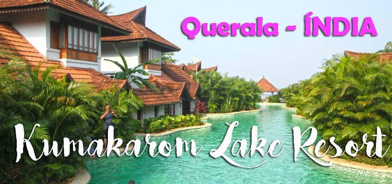 KUMARAKOM LAKE RESORT | Dizem que este é o melhor hotel da Índia