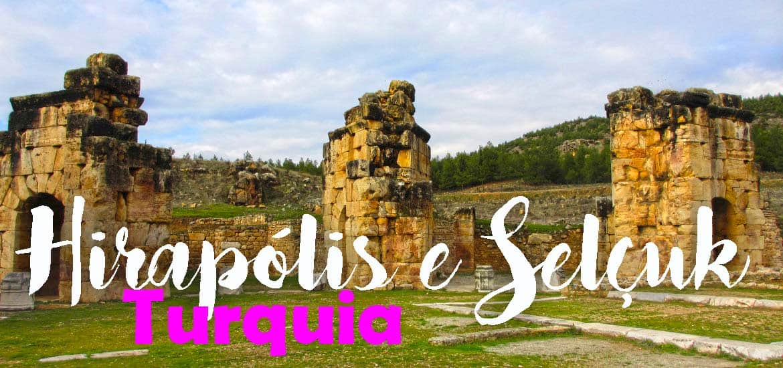 Seguindo os passos dos Apóstolos em Hierapólis e Selçuk | Turquia