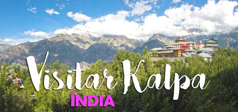 Visitar KALPA, a aldeia nos Himalaias onde a Índia e o Tibete se encontram | Índia
