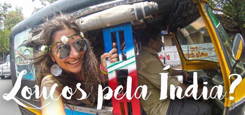 LOUCO PELA ÍNDIA | 10 coisas que mostram que és louco pela Índia