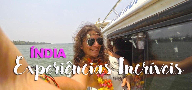 EXPERIÊNCIAS NA ÍNDIA | 10 coisas maravilhosas que só pode desfrutar na Índia