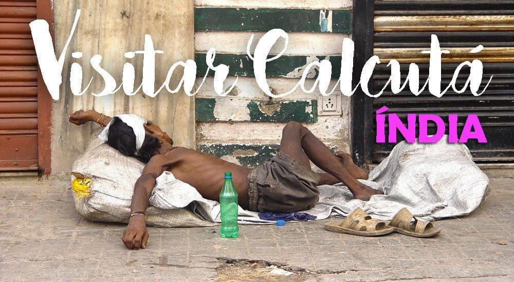 Visitar CALCUTÁ (KOLKATA), o último reduto da pobreza | Índia